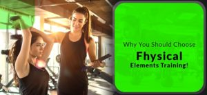Why you should choose Fhysical Elements Training